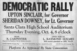 Democratic Rally, Upton Sinclair, for Governor, Sheridan Downey, for Lt. Governor, Santa Clara...